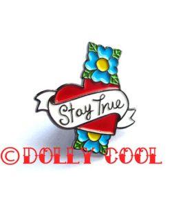 Stay True enamel pin